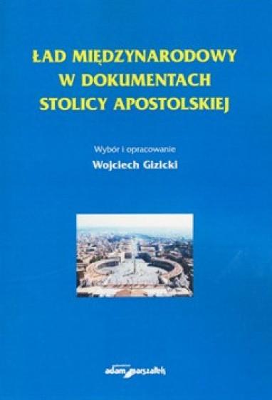 Ład międzynarodowy w dokumentach Stolicy Apostolskiej / Outlet