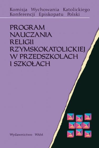 Program nauczania religii rzymskokatolickiej w przedszkolach i szkołach