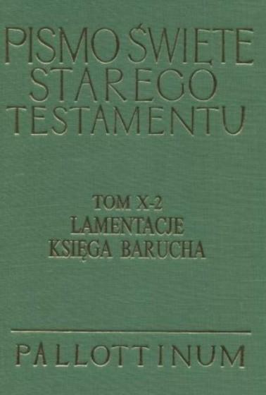 Pismo Święte Starego Testamentu Tom X-2 Lamentacje, Księga Barucha