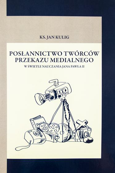 Posłannictwo twórców przekazu medialnego w świetle nauczania Jana Pawła II / Outlet
