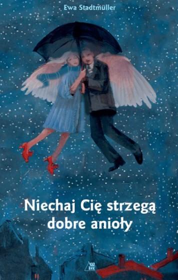 Niech Cię strzegą dobre anioły