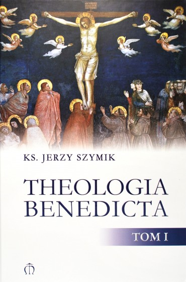 Theologia Benedicta Tom I