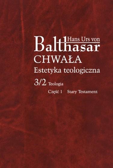 Chwała. Estetyka teologiczna, III/2/1