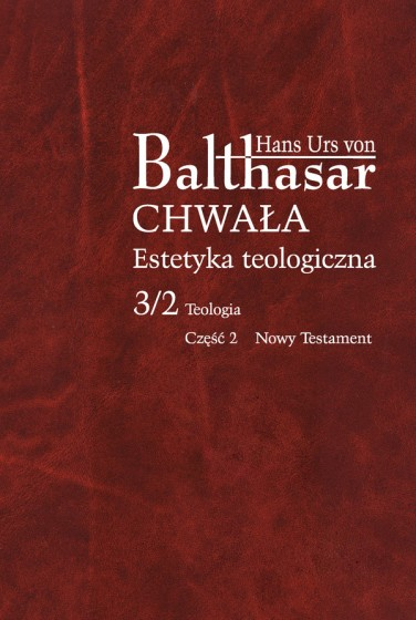 Chwała. Estetyka teologiczna, III/2/2