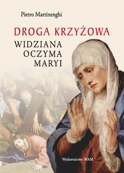 Droga krzyżowa widziana oczyma Maryi