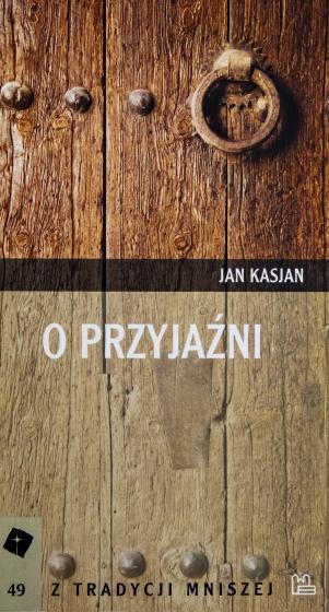 O przyjaźni Jan Kasjan