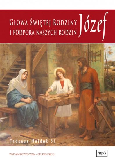 Józef - głowa Świętej Rodziny i podpora naszych rodzin