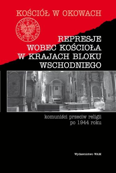 Represje wobec Kościoła w krajach bloku wschodniego