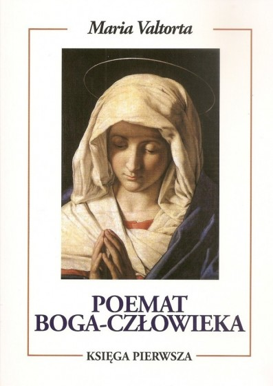 Poemat Boga-Człowieka. Księga pierwsza