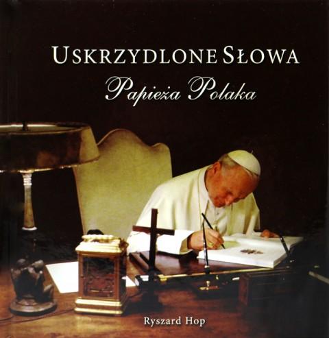 Uskrzydlone słowa papieża Polaka