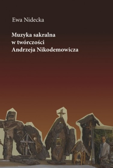 Muzyka sakralna w twórczości Andrzeja Nikodemowicza / Outlet