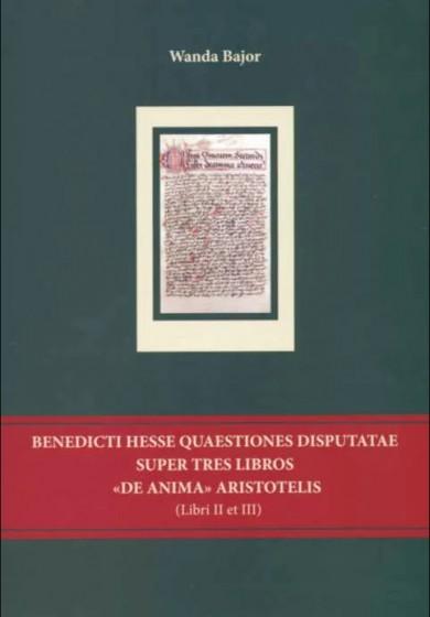 """Benedicti hesse quaestiones disputatae super tres libros """"de anima"""" Aristotelis (Księgi II i II) / Outlet"""