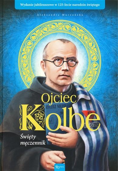 Ojciec Kolbe święty męczennik