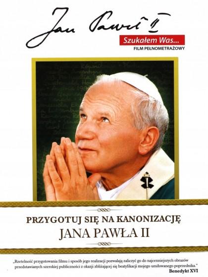 Jan Paweł II - Szukałem Was...