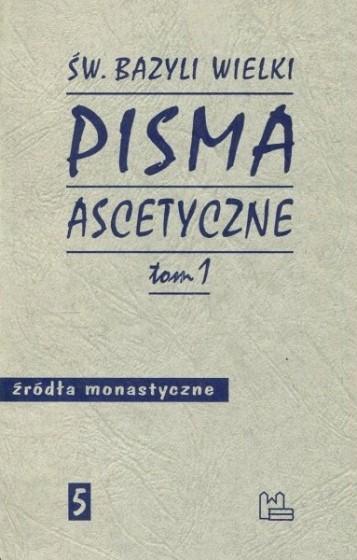 Pisma ascetyczne Tom 1