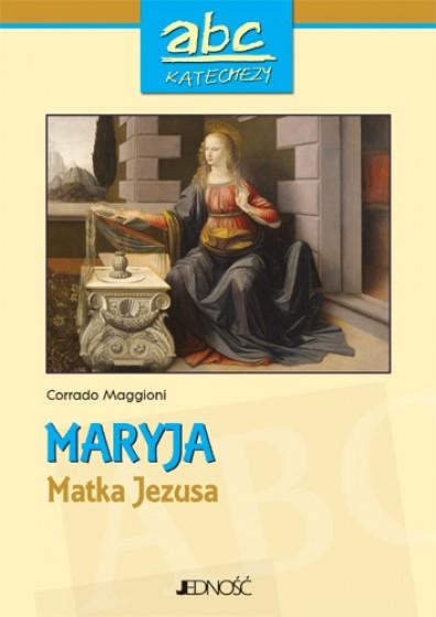 ABC katechezy. Maryja Matka Jezusa