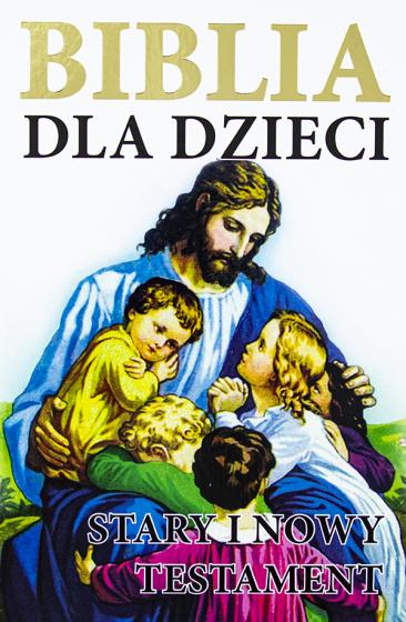 Biblia dla dzieci. Stary i Nowy Testament biała