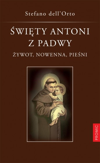 Święty Antoni z Padwy Żywot, nowenna, pieśni