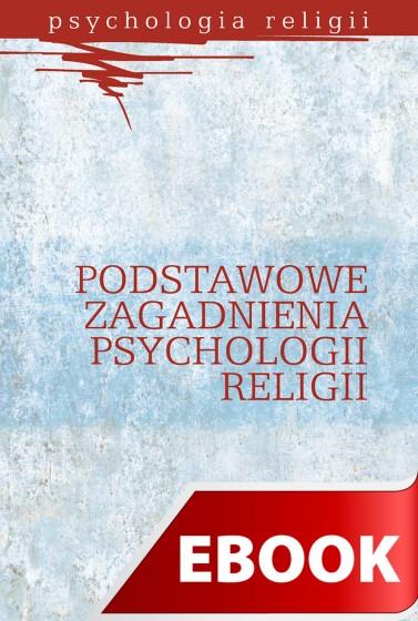 Podstawowe zagadnienia psychologii religii