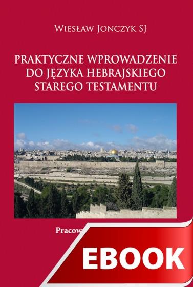Praktyczne wprowadzenie do języka hebrajskiego Starego Testamentu