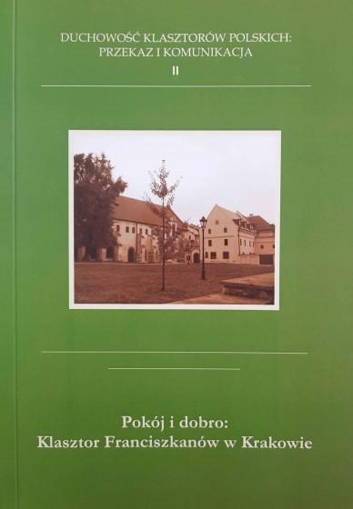 Pokój i dobro: Klasztor Franciszkanów w Krakowie / Outlet