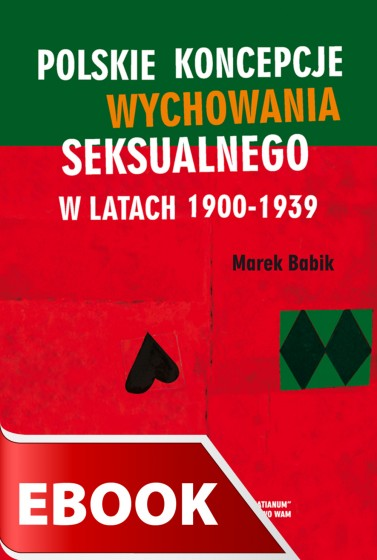 Polskie koncepcje wychowania seksualnego w latach 1900-1939