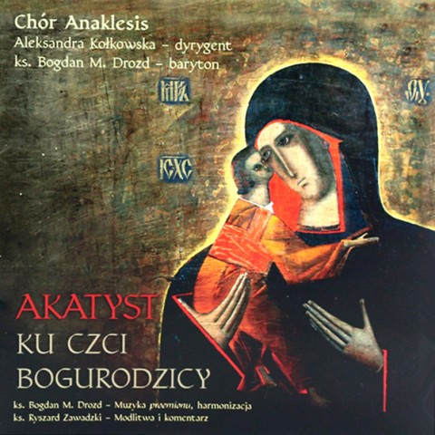 Akatyst ku czci Bogurodzicy