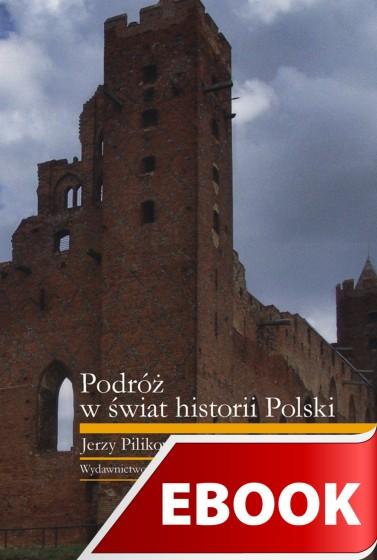 Podróż w świat historii Polski
