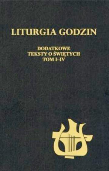 Liturgia Godzin - Dodatkowe teksty o świętych Tom I-IV