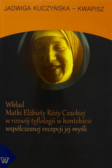 Wkład Matki Elżbiety Róży Czackiej w rozwój tyflologii / Outlet