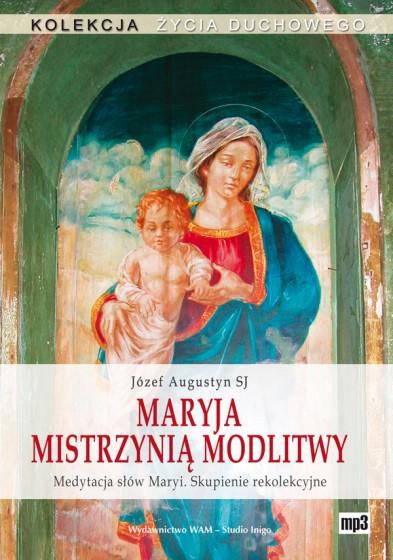 Maryja Mistrzynią modlitwy