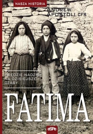 Fatima orędzie nadziei na dzisiejsze czasy