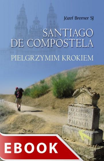 Santiago de Compostela Pielgrzymim krokiem