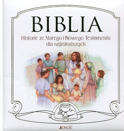 Biblia. Historie ze Starego i Nowego Testamentu dla najmłodszych