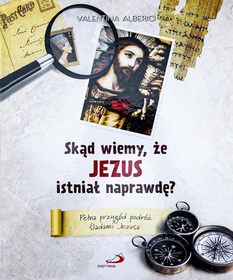 Skąd wiemy, że Jezus istniał naprawdę?