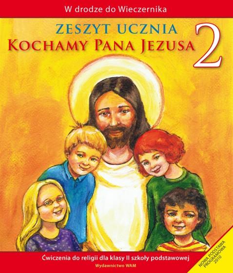 Kochamy Pana Jezusa - zeszyt ucznia