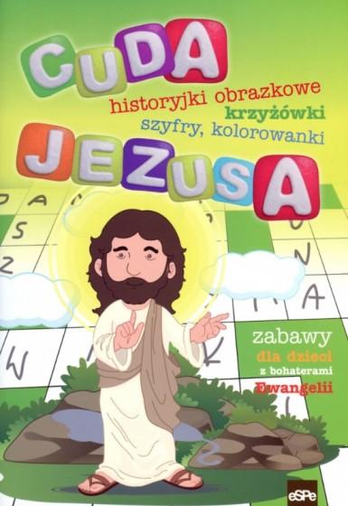 Cuda Jezusa Historyjki obrazkowe, krzyżówki, szyfry, kolorowanki