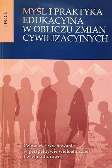 Myśl i praktyka edukacyjna w obliczu zmian cywilizacyjnych. Tom 1 / Outlet
