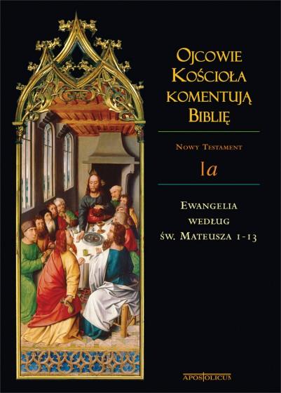 Ojcowie Kościoła komentują Biblię. Mt 1-13