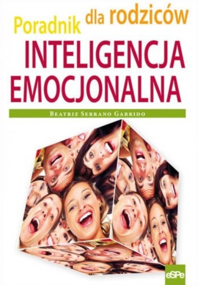 Inteligencja emocjonalna Poradnik dla rodziców