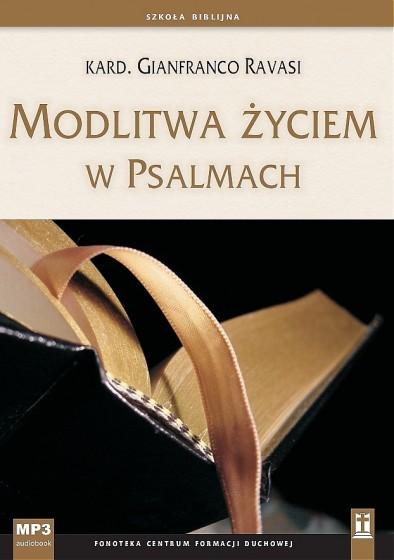 Modlitwa życiem w Psalmach