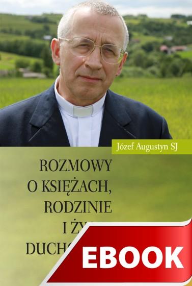Rozmowy o księżach, rodzinie i życiu duchowym