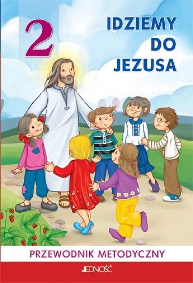 Idziemy do Jezusa / Jedność