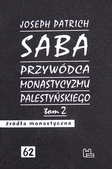Saba - przywódca monastycyzmu palestyńskiego. Tom 2