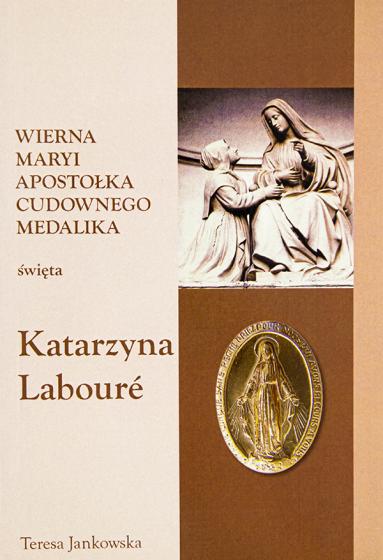 Święta Katarzyna Labouré Wierna Maryi