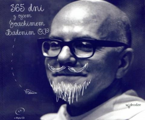 365 dni z ojcem Joachimem Badenim OP