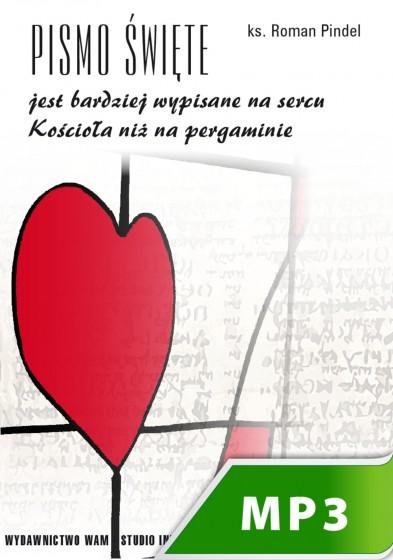 Pismo Święte jest bardziej wypisane na sercu Kościoła niż na pergaminie