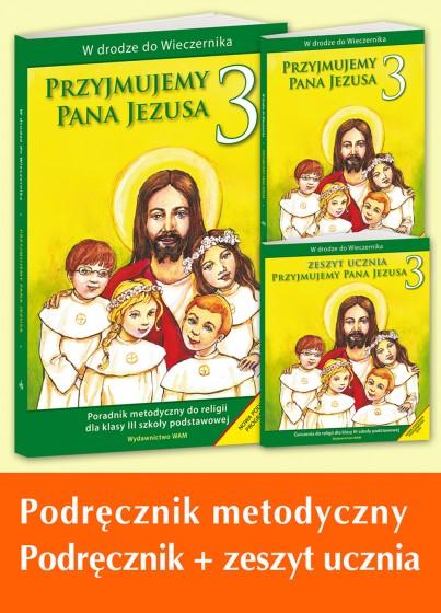"""Komplet dla nauczycieli - kl. 3 szkoły podstawowej. """"Przyjmujemy Pana Jezusa"""""""