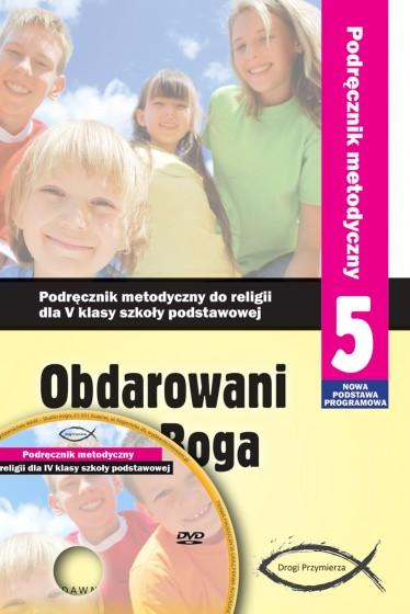 Obdarowani przez Boga - podręcznik metodyczny (2013)