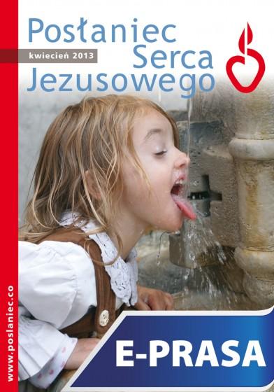 Posłaniec Serca Jezusowego - kwiecień 2013